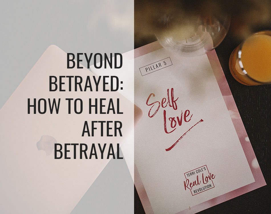 Beyond Betrayed: How to Heal After Betrayal - Terri Cole