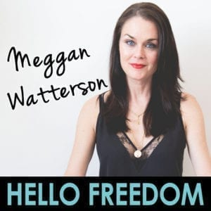 Meggan Watterson on Hello Freedom with Terri Cole