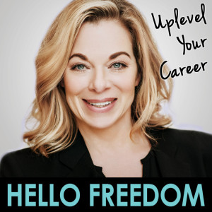 Uplevel Your Career on Hello Freedom with Terri Cole