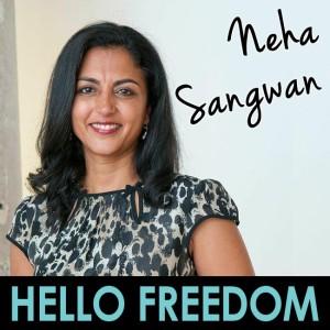 Neha Sangwan on Hello Freedom with Terri Cole