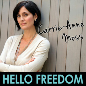 Carrie Ann Moss on Hello Freedom with Terri Cole