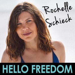 Rochelle Schieck on Hello Freedom with Terri Cole