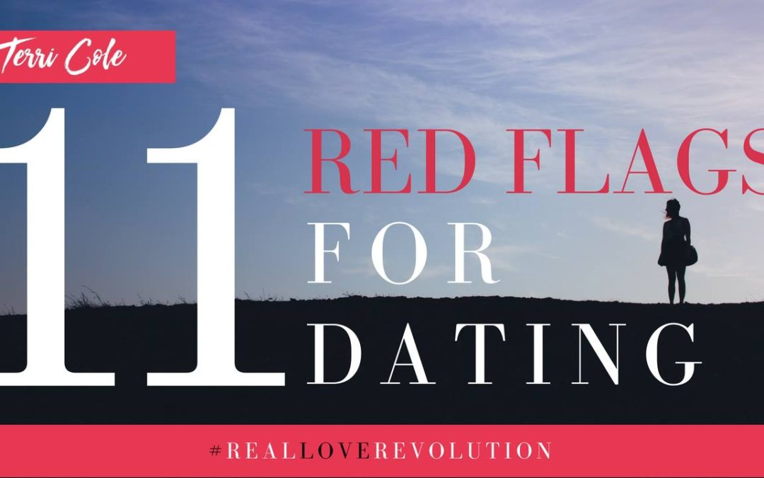 11 Red Flags to Dating (And How to Spot Them Before It's Too Late)