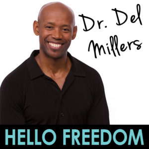 Dr. Del Millers on Hello Freedom with Terri Cole