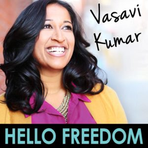 Vasavi Kumar on on Hello Freedom with Terri Cole