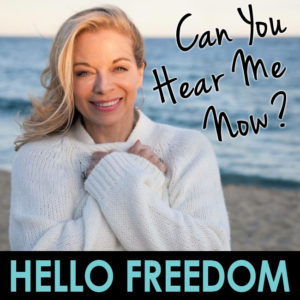 Can You Hear Me Now on Hello Freedom with Terri Cole