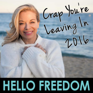 Crap You're Leaving in 2016 on Hello Freedom with Terri Cole