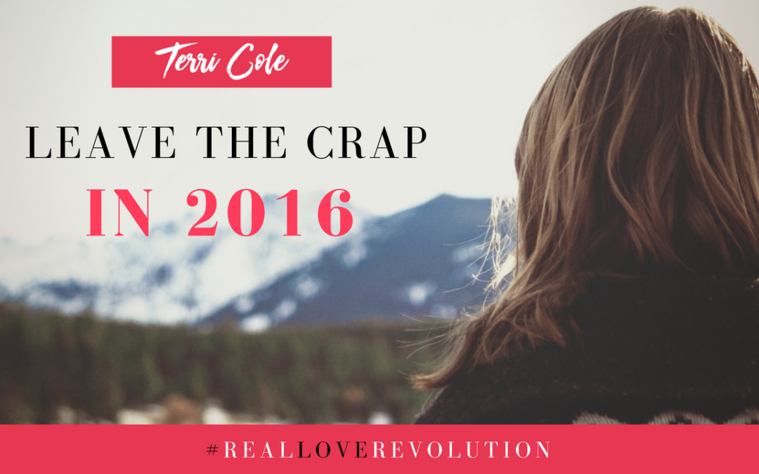 How to Leave the Crap in 2016