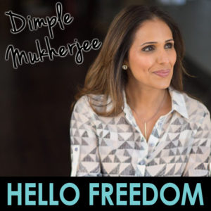 Dimple Mukherjee on Hello Freedom with Terri Cole