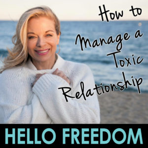 How to Manage a Toxic Relationship on Hello Freedom with Terri Cole