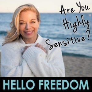 Are you a Highly Sensitive Person? on Hello Freedom with Terri Cole