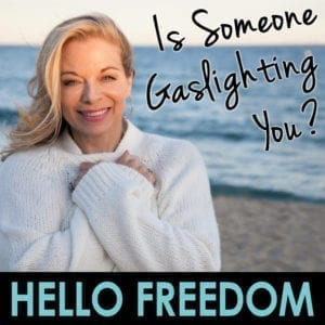 Is Someone Gaslighting You? on Hello Freedom with Terri Cole