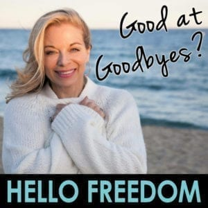 Good at Goodbyes on Hello Freedom with Terri Cole