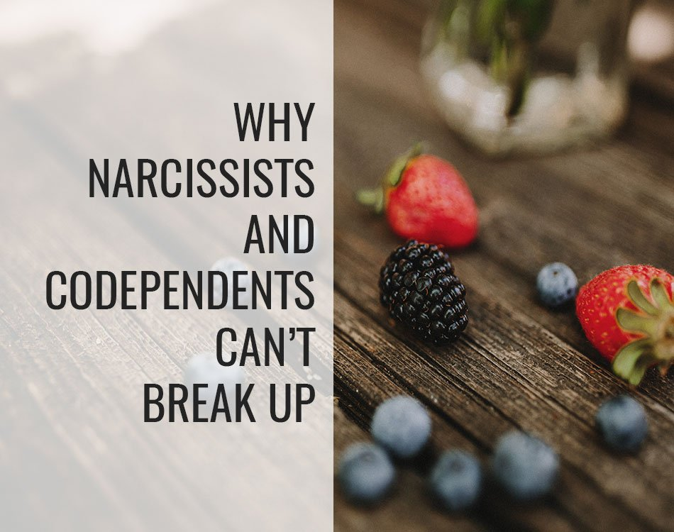 Why Narcissists and Codependents Can't Break Up - Terri Cole