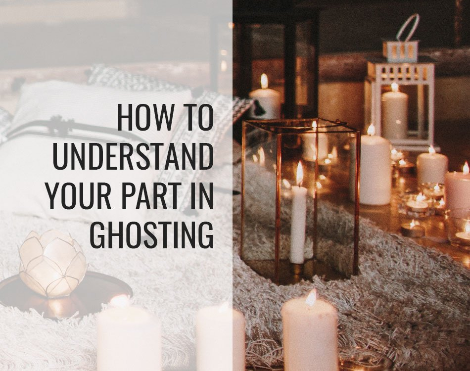 How to Understand Your Part in Ghosting - Terri Cole
