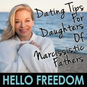 Dating Tips for Daughters of Narcissistic Fathers on Hello Freedom with Terri Cole