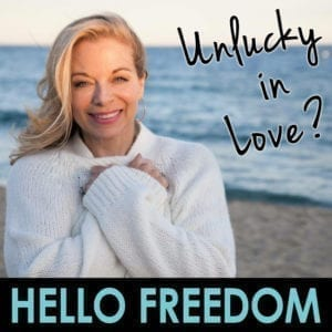 Unlucky in Love? on Hello Freedom with Terri Cole