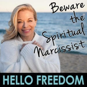 Beware the Sneaky Spiritual Narcissist on Hello Freedom with Terri Cole