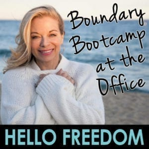 Boundary Bootcamp at the Office on Hello Freedom with Terri Cole