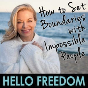 How to Set Boundaries with Impossible People on Hello Freedom with Terri Cole
