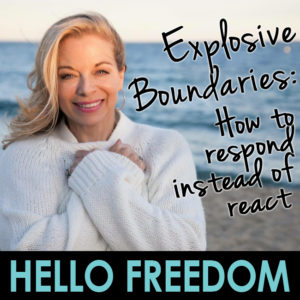 Explosive Boundaries: How to Respond Instead of React on Hello Freedom with Terri Cole