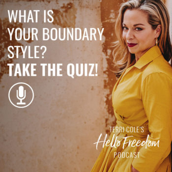 What is Your Boundary Style? Take the Quiz! on Hello Freedom with Terri Cole