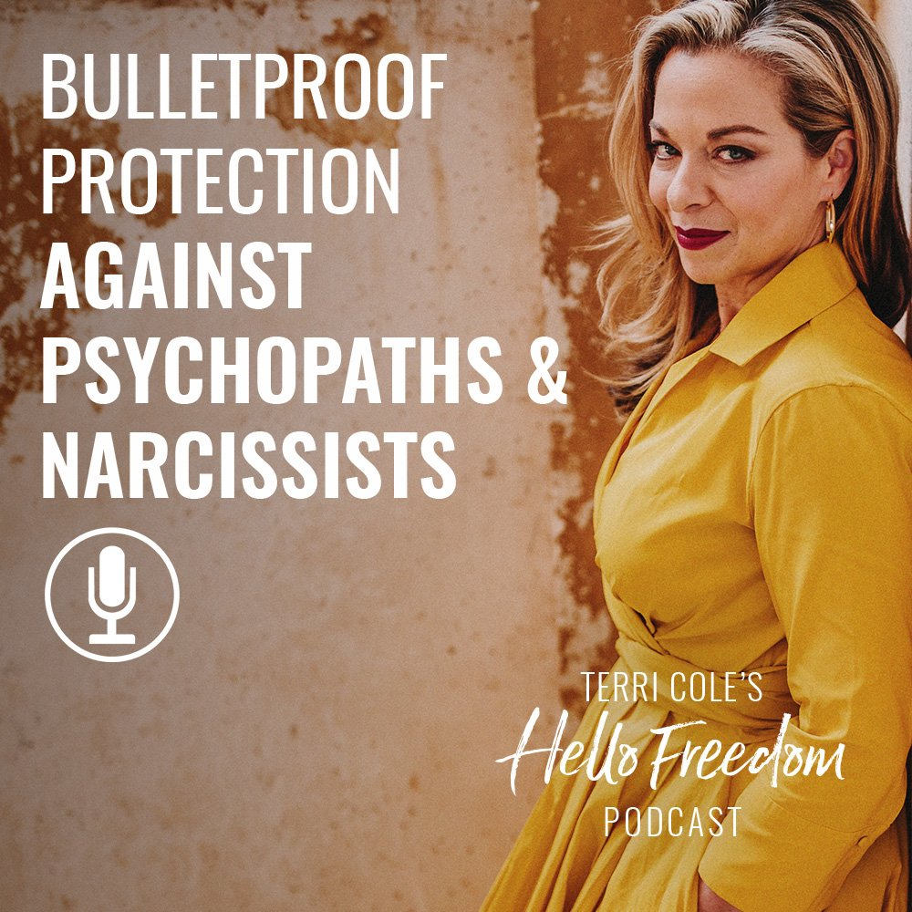 Bulletproof Protection Against Psychopaths & Narcissists on Hello Freedom with Terri Cole