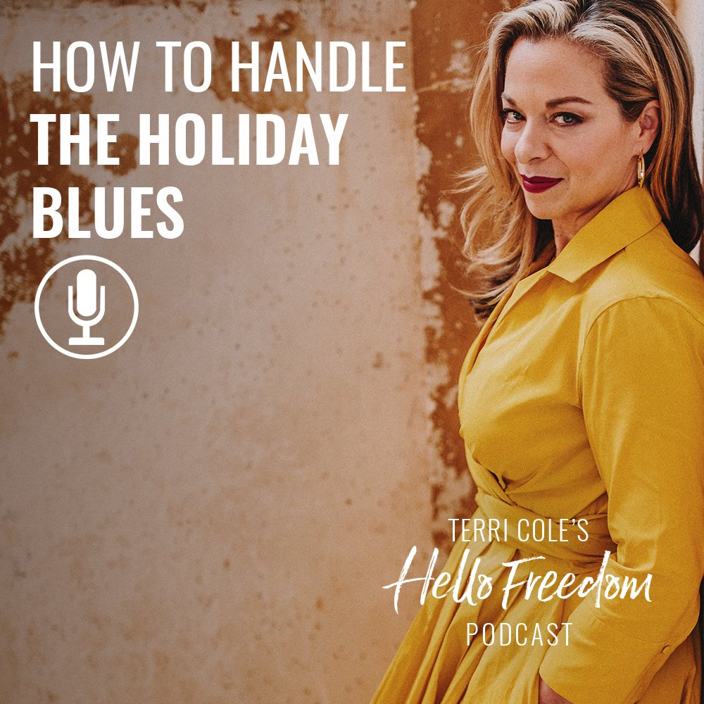 How to Handle the Holiday Blues on Hello Freedom with Terri Cole
