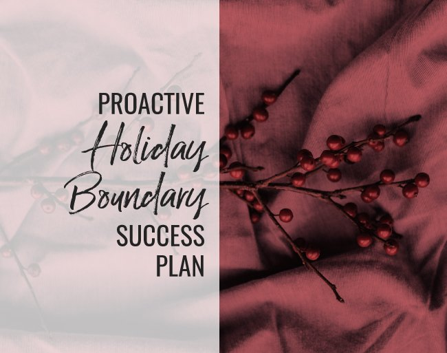 Proactive Holiday Boundary Success Plan