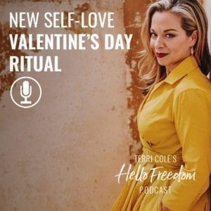 New Self-Love Valentine's Day Ritual on Hello Freedom with Terri Cole