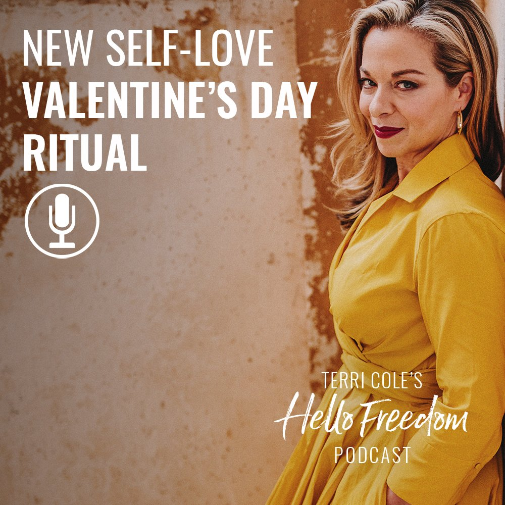 New Self-Love Valentine's Day Ritual on Hello Freedom with Terri Cole