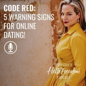 Code Red: 5 Warning Signs for Online Dating! on Hello Freedom with Terri Cole