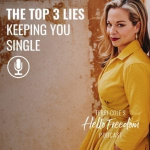 The Top 3 Lies Keeping You Single on Hello Freedom with Terri Cole