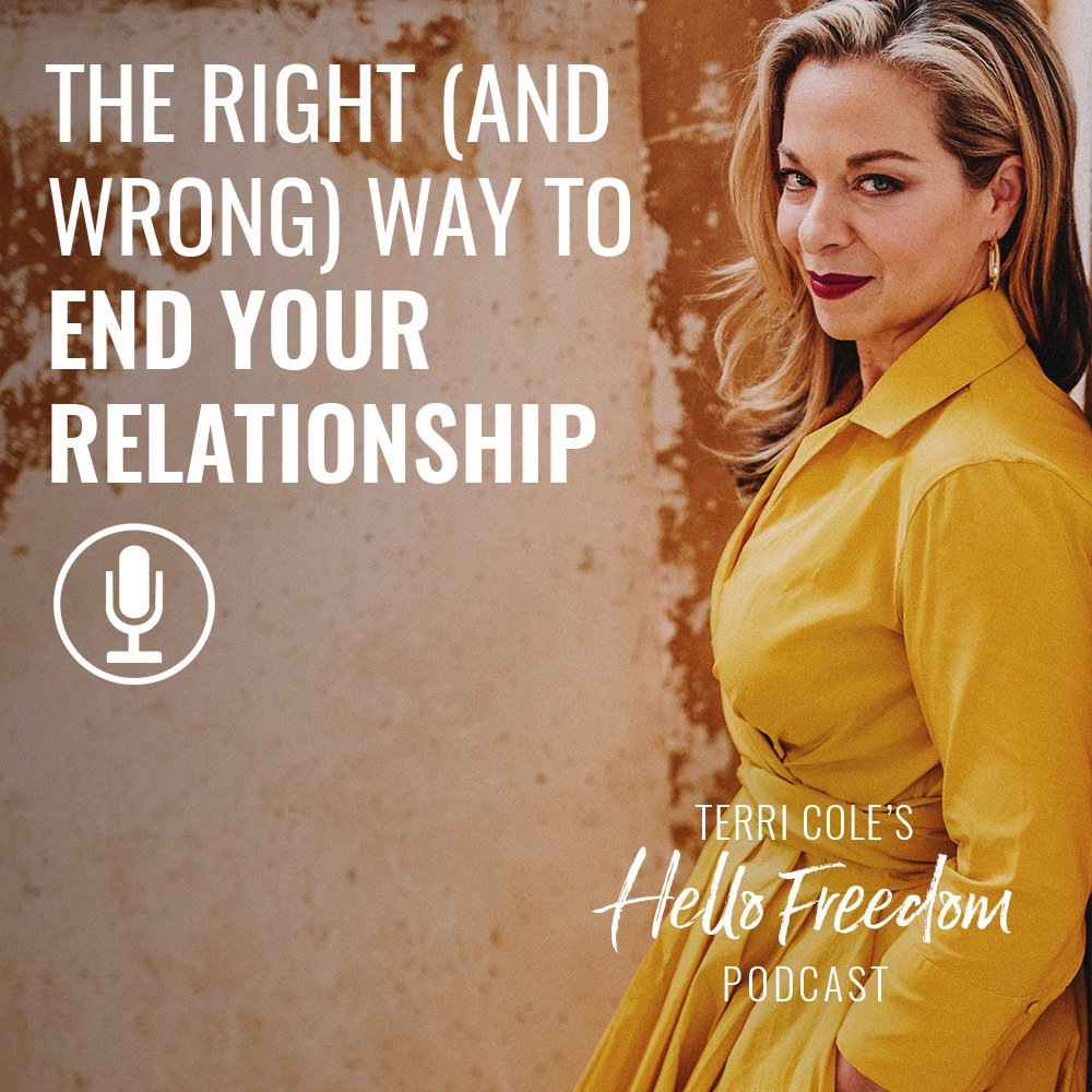 End Your Relationship on Hello Freedom with Terri Cole