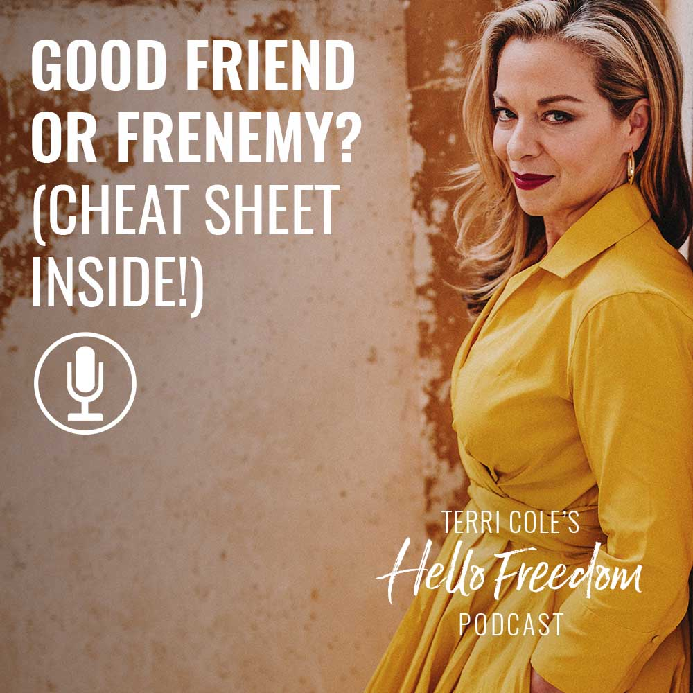 Good Friend or Frenemy? on Hello Freedom with Terri Cole