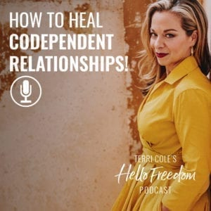 How to Heal Codependent Relationships on Hello Freedom with Terri Cole